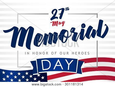 Memorial Day - In Honor Of Our Heroes. Happy Memorial Day Banner Template With Usa Flag On Backgroun
