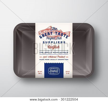 Great Taste Fish Suppliers Abstract Vector Rustic Packaging Design Label On Plastic Tray With Cellop
