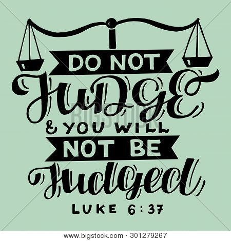 Hand Lettering With Bible Verse Do Not Judge.
