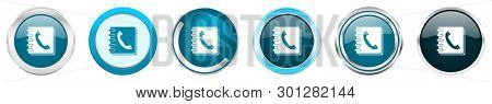 Phonebook silver metallic chrome border icons in 6 options, set of web blue round buttons isolated on white background