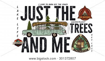 Camping Badge Design. Outdoor Adventure Logo With Camp Travel Quote Phrase - Just The Trees And Me.