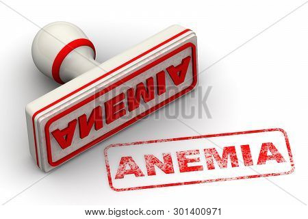 Anemia. Seal and imprint. Red rubber stamp and red print ANEMIA (is a decrease in the total amount of red blood cells or hemoglobin in the blood) on white surface. Isolated. 3D Illustration poster