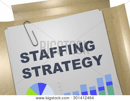 3d Illustration Of Staffing Strategy Title On Business Document