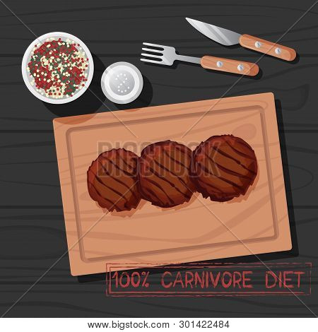 Vector Illustration Of Grilled Patty Of Carnivore Diet. Healthy Nutrition Concept For Meat Lovers. G