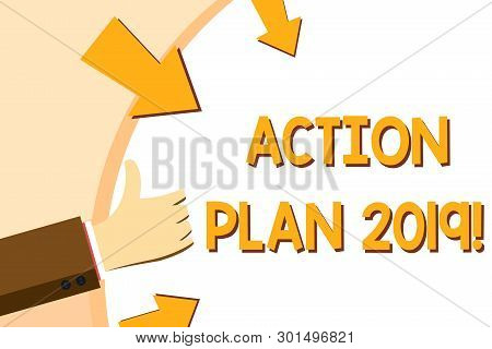 Writing Note Showing Action Plan 2019. Business Photo Showcasing Proposed Strategy Or Course Of Acti
