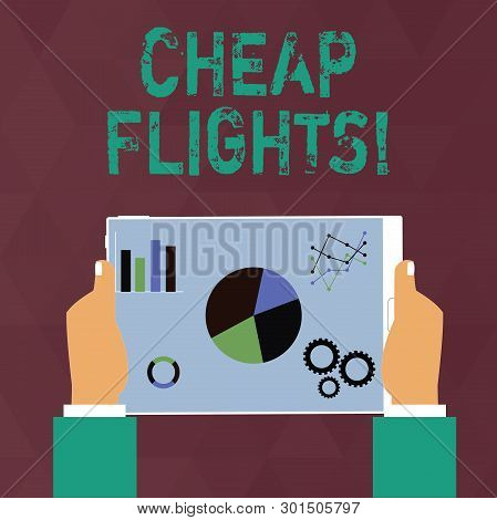 Handwriting Text Writing Cheap Flights. Concept Meaning Costing Little Money Or Less Than Is Usual O