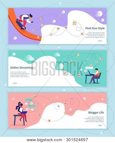 poster of Find Your Style, Online Streaming, Blogger Life Horizontal Banners Set. Young People Broadcasting Modern Video Blogs in Social Media Networks in Internet Using Gadgets Cartoon Flat Vector Illustration