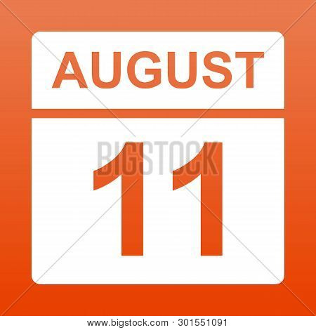 August 11. White Calendar On A  Colored Background. Day On The Calendar. Eleventh Of August. Red Bac