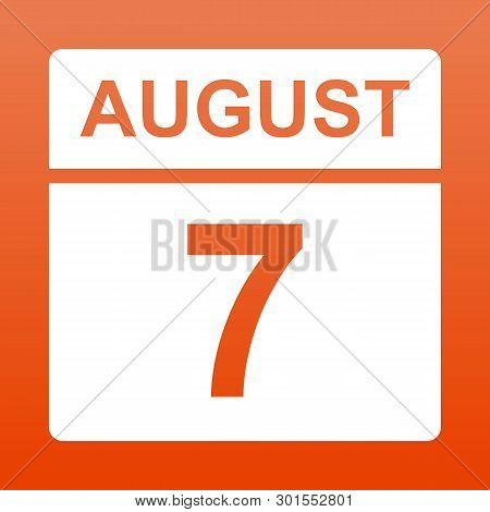 August 7. White Calendar On A  Colored Background. Day On The Calendar. Seventh Of August. Red Backg
