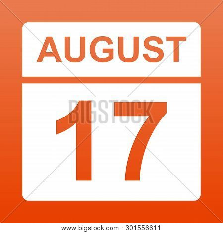 August 17. White Calendar On A  Colored Background. Day On The Calendar. Seventeenth Of August. Red