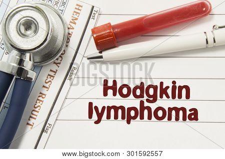 Diagnosis Of Hodgkin Lymphoma. Test Tubes Or Bottles For Blood, Stethoscope And Laboratory Hematolog