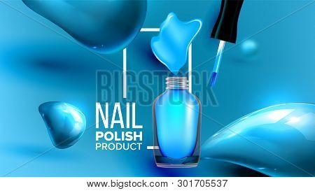Bottle Of Blue Nail Polish Product Poster Vector. Glassy Open Flask, Brush With Black Cap And Splash