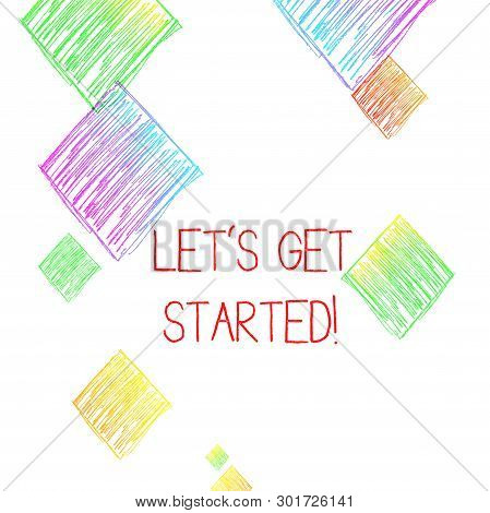 Writing Note Showing Let S Get Started. Business Photo Showcasing Encouraging Someone To Begin Doing