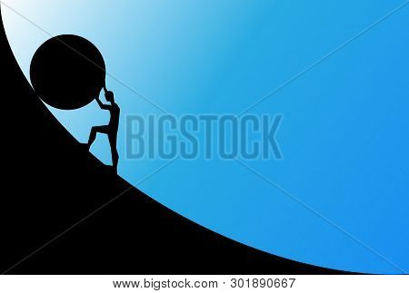 Man Pushing Big Boulder Uphill With Blue Sky. Concept Of Fatigue, Effort, Courage. Vector Cartoon Bl