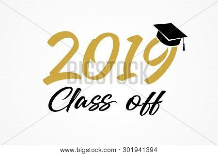 Class Of 2019, Modern Calligraphy. Hand Drawn Lettering Graduation Logo. Congratulation Graduates Te