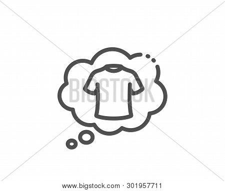 T-shirt Line Icon. Laundry Shirt Sign. Clothing Speech Bubble Symbol. Quality Design Element. Linear