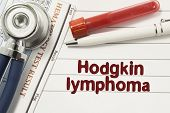Diagnosis of Hodgkin Lymphoma. Test tubes or bottles for blood, stethoscope and laboratory hematology analysis surrounded by text title of diagnosis of Hodgkin Lymphoma lie in the doctor workplace poster