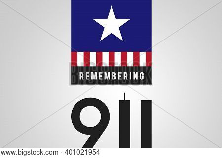 Always Remember 9 11. Number 9 and the twin towers representing the number 11. Remembering Patriot day, memorial day. We will never forget, the terrorist attacks of september 11. American USA flag.
