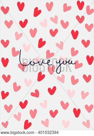 Love You Handwritten Phrase On Background With Heart Shapes. Greeting Card Vector Template. Love Con