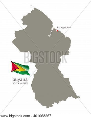Silhouette Of Guyana Country Map. Gray Editable Map With Waving National Flag And Georgetown City Ca