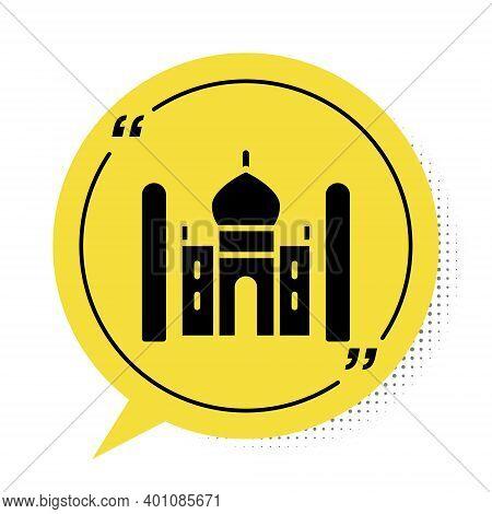 Black Taj Mahal Mausoleum In Agra, Indiaicon Isolated On White Background. Yellow Speech Bubble Symb