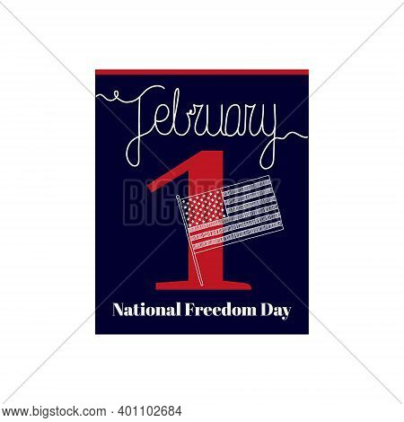 Calendar Sheet, Vector Illustration On The Theme Of National Freedom Day On February 1. Decorated Wi