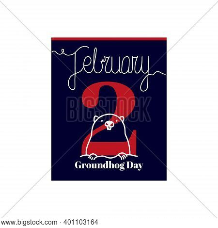 Calendar Sheet, Vector Illustration On The Theme Of Groundhog Day On February 2. Decorated With A Ha
