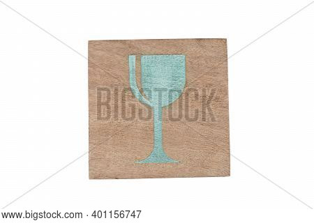Glass Sign Printed On Wooden Coaster Isolated On White Background With Clipping Path