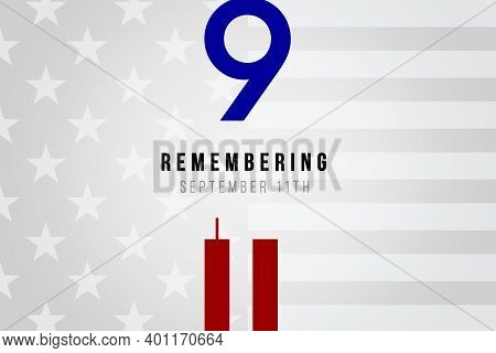 Always Remember 9 11. Number nine and the twin towers representing the number eleven. Remembering Patriot day, memorial day. We will never forget, the terrorist attacks of september 11