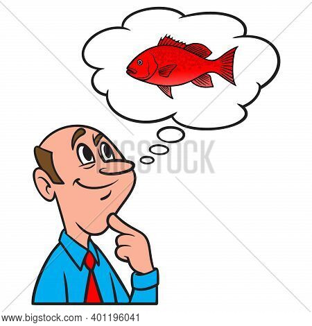 Thinking About Fishing For Red Snapper - A Cartoon Illustration Of A Man Thinking About Fishing For