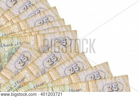 25 Egyptian Piastres Bills Lies Isolated On White Background With Copy Space Stacked In Fan Close Up