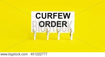 Curfew Order Text Words Inscription On Sticker Note On The Yellow Background