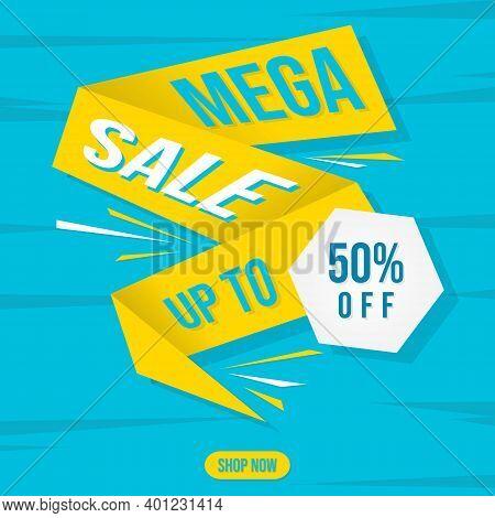 Mega Sale Banner. Shop Now Or This Weekend Only. Up To 50 Off. Discount, Mega Sale. Vector Illustrat