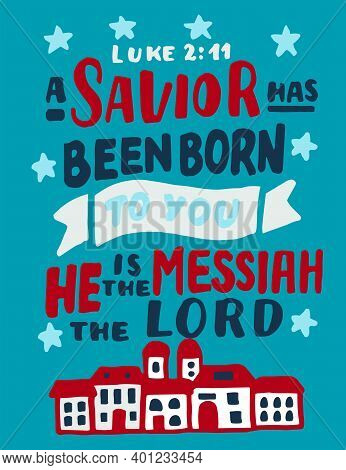 Hand Lettering With Bible Verse A Savior Has Been Born To You, He Is Messiah The Lord.