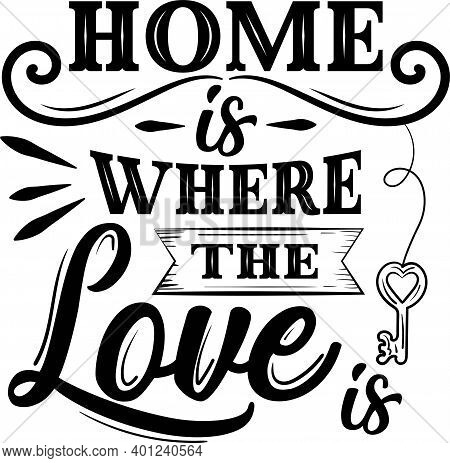 Home Is Not A Place It S A Feeling. Family Quote Vector