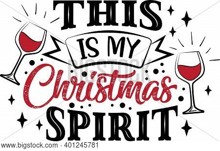 This Is My Christmas Spirit Quote On White Background