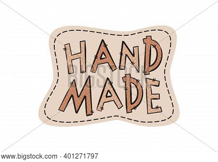 Patch Logo For Handmade Sewing. Isolated On White Background Emblem With A Funny Letters. Vector Ill