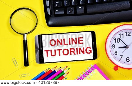 Online Tutoring. The Inscription Of Text On The Screen Of The Smartphone. Individual Opportunity To