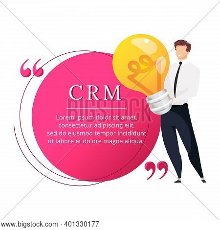 Crm Flat Color Vector Character Quote. Man Holding Light Bulb. Idea Generation. Customer Relationshi