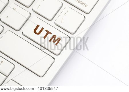 Utm - Urchin Tracking Module. Parameter In The Url Used By Marketers On The Keyboard