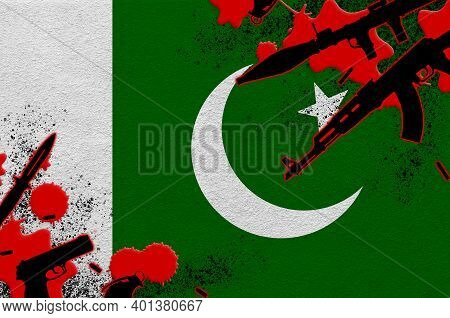 Pakistan Flag And Various Weapons In Red Blood. Concept For Terror Attack And Military Operations Wi