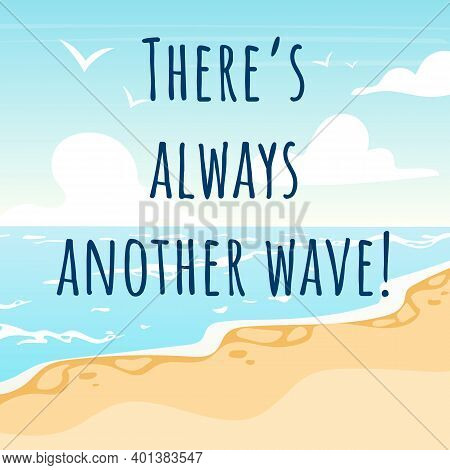 There S Always Another Wave Social Media Post Mockup. Surfing Quote. Inspirational Web Banner Design