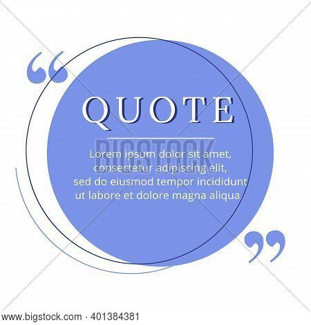 Quote Blank Frame Vector Template. Blue Speech Bubble. Quotation, Citation Text Box Design. Circle E