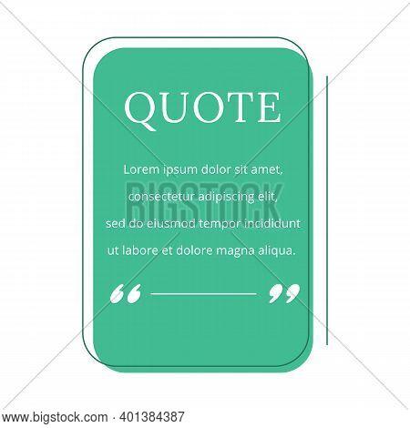 Quote Blank Frame Vector Template. Green Speech Bubble. Quotation, Citation Text Box Design. Rectang