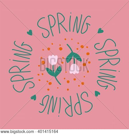 Postcard Of Spring Doodle Flowers. Poster With The Inscription Spring Motifs Of Nature, Flowers. The