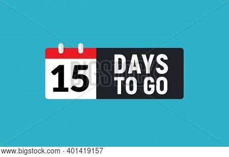 15 Days To Go Last Countdown Icon. Fifteen Days Go Sale Price Offer Promo Deal Timer, 15 Days Only