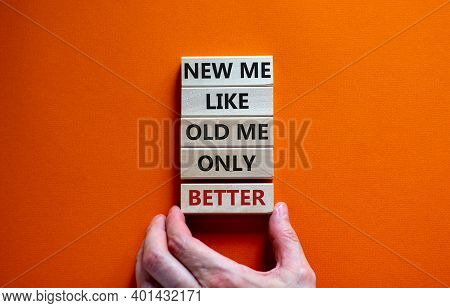 Better New Me Symbol. Men Hand. Wooden Blocks With Words 'new Me Like Old Me Only Better'. Beautiful