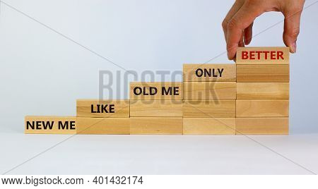 Better New Me Symbol. Wooden Blocks With Words 'new Me Like Old Me Only Better'. Male Hand. Beautifu