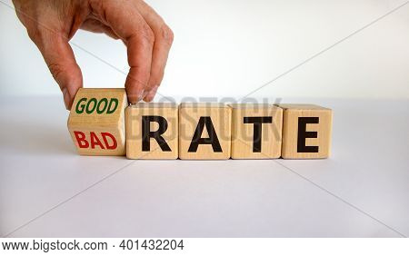 Good Or Bad Rate Symbol. Male Hand Flips A Wooden Cube And Changes The Word 'bad Rate' To 'good Rate