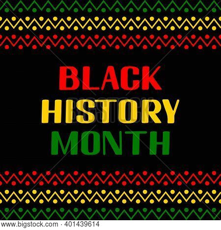 Black History Month. Annual Event In February For Usa And In October In Uk. Vector Template For Typo